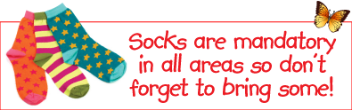 Socks are mandatory in all areas - so don't forget to bring some!